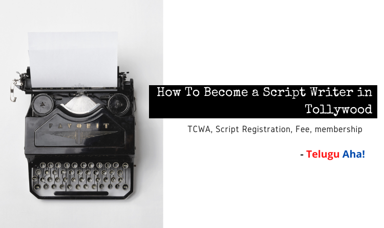 How To Become a Script Writer in Tollywood