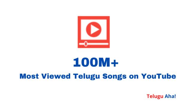 Most Viewed Telugu Songs on YouTube