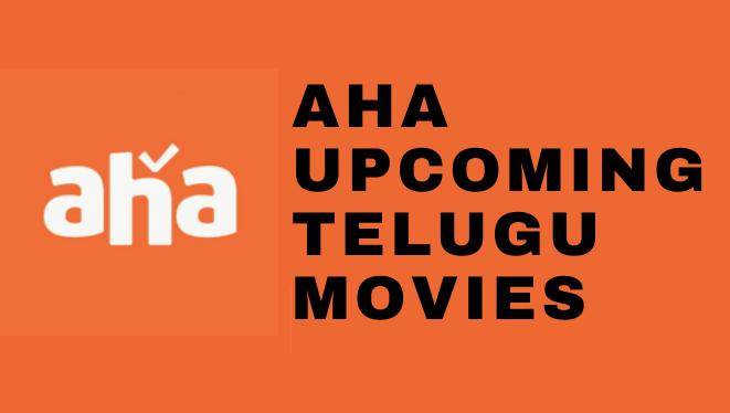 aha-upcoming-telugu-movies
