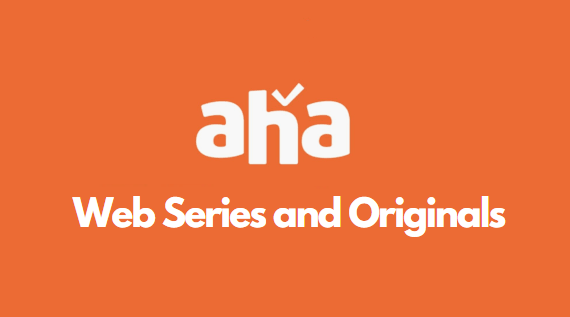 Aha Web Series and Originals