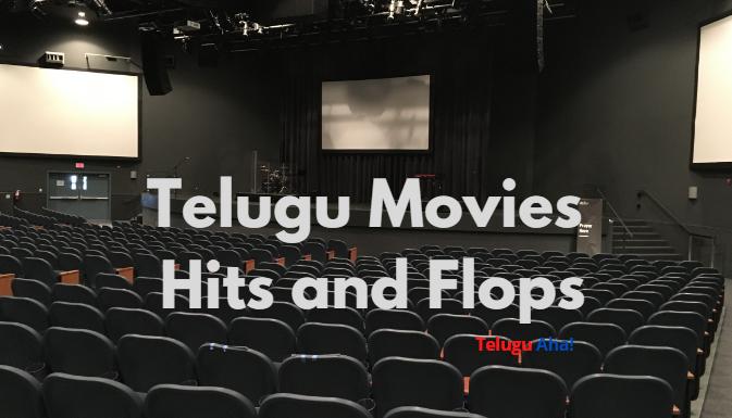 Telugu Movies Hits and Flops