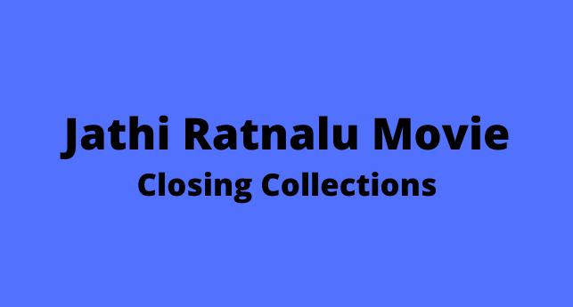 jathi ratnalu movie closing collections