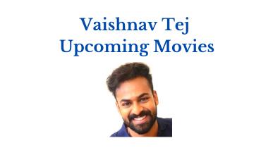 vaishnav tej upcoming movies list