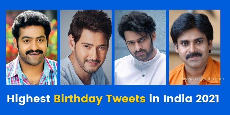 Highest Birthday Tweets in India 2021