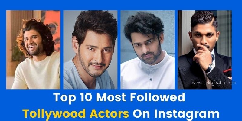 Most Followed Tollywood Actors On Instagram
