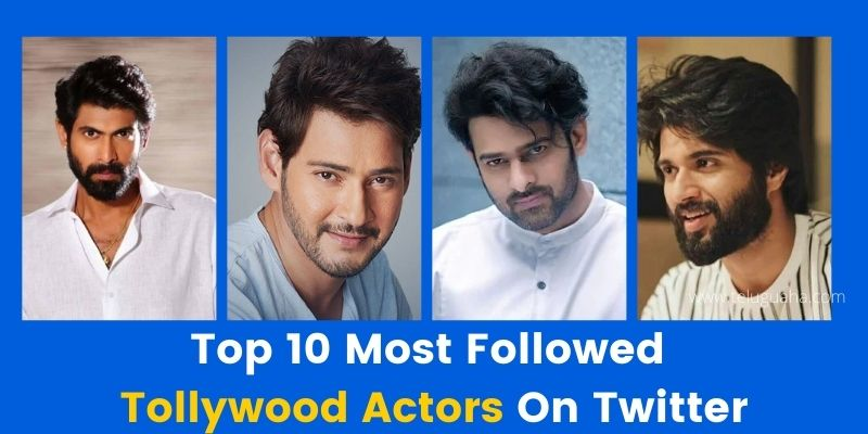 Top 10 Most Followed Tollywood Actors On Twitter